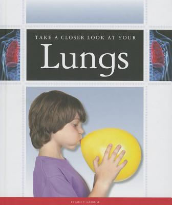 Take a Closer Look at Your Lungs - Gardner, Jane P