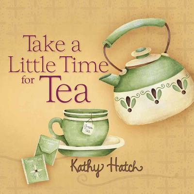 Take a Little Time for Tea -
