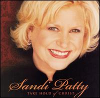 Take Hold of Christ - Sandi Patty