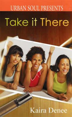 Take It There - Denee, Kaira