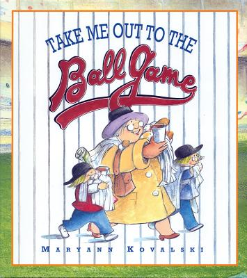 Take Me Out to the Ballgame - Kovalski, Maryann