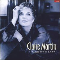 Take My Heart - Claire Martin