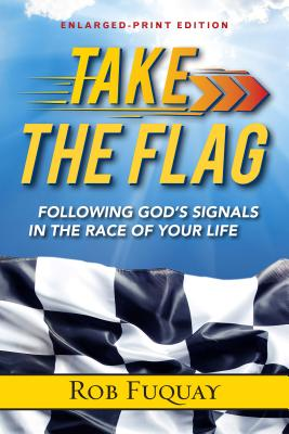 Take the Flag, Enlarged Print: Following God's Signals in the Race of Your Life - Fuquay, Rob