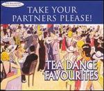 Take Your Partners Please!: Tea Dance Favourites