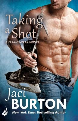 Taking a Shot: Play-by-Play Book 3 - Burton, Jaci