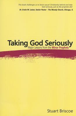 Taking God Seriously - Briscoe, Stuart