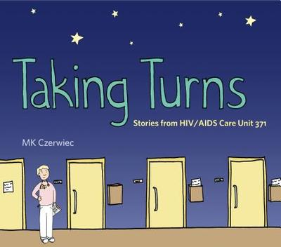 Taking Turns: Stories from Hiv/AIDS Care Unit 371 - Czerwiec, Mk