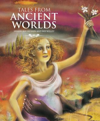 Tales from Ancient Worlds - Husain, Shahrukh
