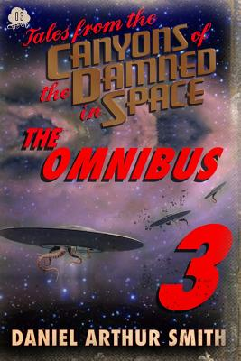 Tales from the Canyons of the Damned: Omnibus No. 3 - Smith, Daniel Arthur, and Cawdron, Peter, and Peralta, Samuel