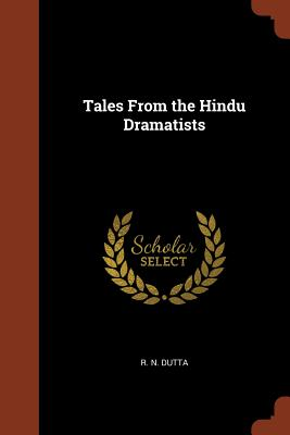 Tales from the Hindu Dramatists - Dutta, R N
