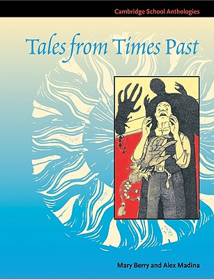 Tales from Times Past: Sinister Stories from the 19th Century - Madina, Alex, and Berry, Mary, Dr.