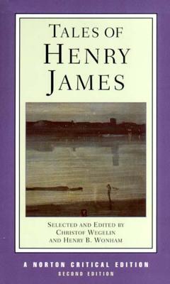 Tales of Henry James - James, Henry, Jr., and Wegelin, Christof (Editor), and Wonham, Henry B (Editor)