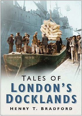 Tales of London Docklands - Bradford, Henry T.