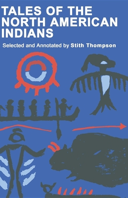 Tales of North American Indians - Thompson, Stith (Editor)