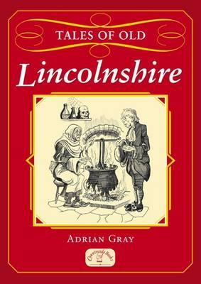 Tales of Old Lincolnshire - Gray, Adrian