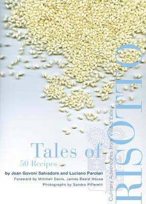 Tales of Risotto: Culinary Adventures from Villa D'Este - Salvadore, Jean Govoni, and Parolari, Luciano, and Davis, Mitchell (Preface by)