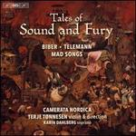 Tales of Sound and Fury: Biber, Telemann - Mad Songs