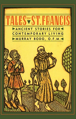 Tales of St. Francis - Bodo, Murray, Father, O.F.M.