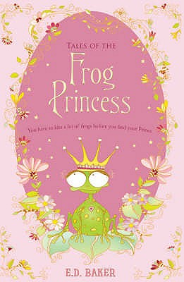 Tales of the Frog Princess - Baker, E. D.