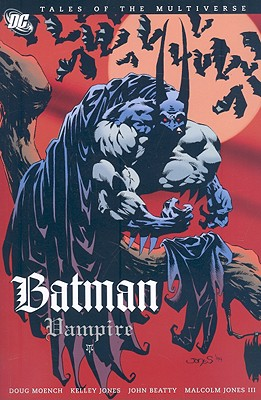 Tales of the Multiverse: Batman-Vampire - Moench, Doug