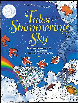 Tales of the Shimmering Sky: Ten Global Folktales with Activities - Milore, Susan (Retold by), and Kitchel, Joann E, and Milord, Susan