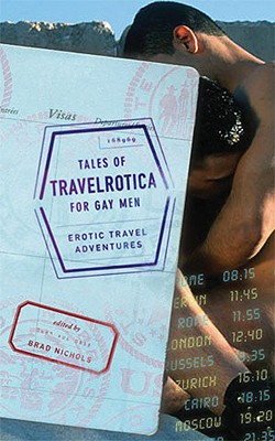 Tales of Travelrotica for Gay Men: Erotic Travel Adventures - Nichols, Brad