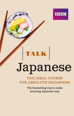 Talk Japanese (Book/CD Pack): The ideal Japanese course for absolute beginners - Strugnell, Lynne, and Isono, Yukiko