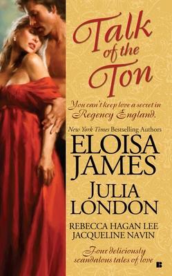 Talk of the Ton - James, Eloisa