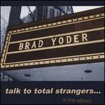 Talk to Total Strangers