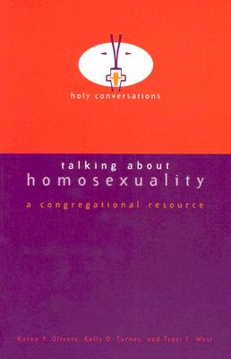 Talking about Homosexuality - Oliveto, Karen P, and Turney, Kelly D, and West, Traci C