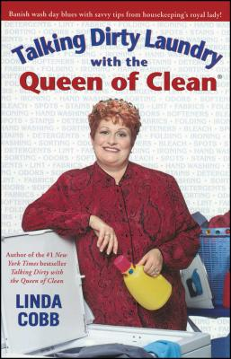 Talking Dirty Laundry with the Queen of Clean - Cobb, Linda C