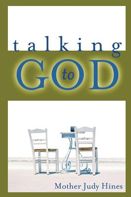 Talking to God - Hines, Mother Judy