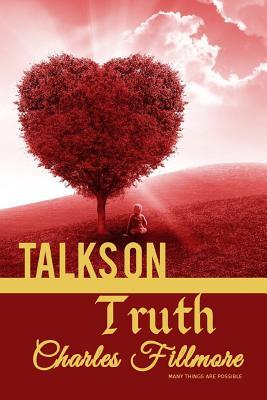 Talks on Truth - Fillmore, Charles