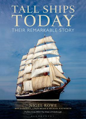 Tall Ships Today: Their remarkable story - Rowe, Nigel