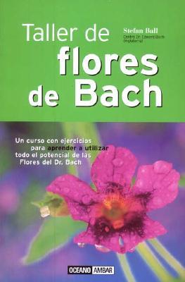 Taller de Flores de Bach - Ball, Stefan
