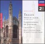 Tallis: Spem in Alium; Lamentations of Jeremiah; Church Music