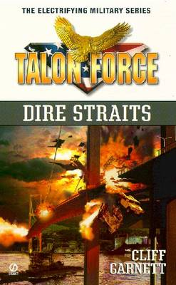 Talon Force: Dire Straits - Garnett, Cliff, and Zlotchew, Clark M, PH.D.