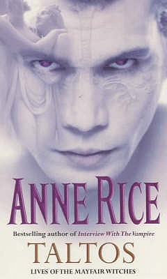 Taltos: :Lives of the Mayfair Witches - Rice, Anne