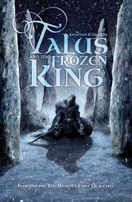Talus and the Frozen King - Edwards, Graham