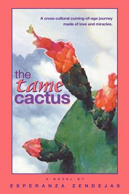 Tame Cactus - Zendejas, Esperanza