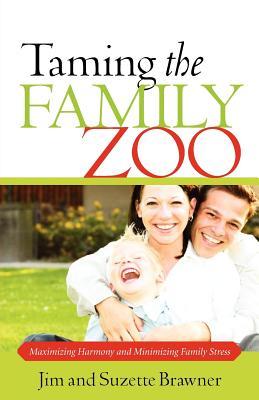 Taming the Family Zoo - Brawner, Jim