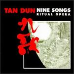 Tan Dun: Nine Songs Ritual Opera