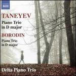 Taneyev: Piano Trio in D major; Borodin: Piano Trio in D major