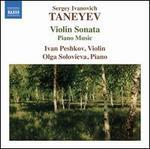 Taneyev: Violin Sonata; Piano Music