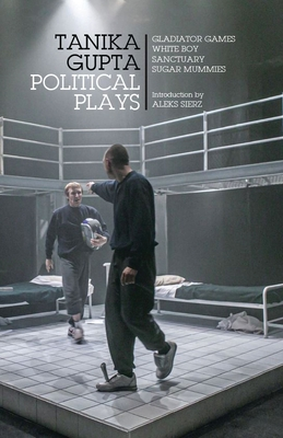 Tanika Gupta: Political Plays - Gupta, Tanika