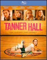 Tanner Hall [Blu-ray] - Francesca Gregorini; Tatiana von Furstenburg