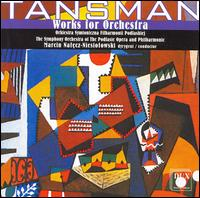 Tansman: Works for Orchestra - Symphony Orchestra of the Podlasie Opera and Philharmonic; Marcin Naleçz-Niesiolowski (conductor)
