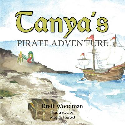 Tanya's Pirate Adventure - Woodman, Brett
