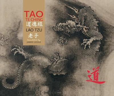 Tao Te Ching: An Illustrated Edition - Tzu, Lao, Professor, and Legge, James (Translated by)