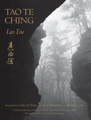 Tao Te Ching: Updated with Over 100 Photographs by Jane English - Lao Tzu, and Feng, Gia-Fu (Translated by), and English, Jane (Translated by)